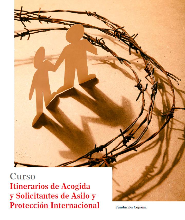 Curso Itinerarios de Acogida y Solicitantes de Asilo y Protección Internacional